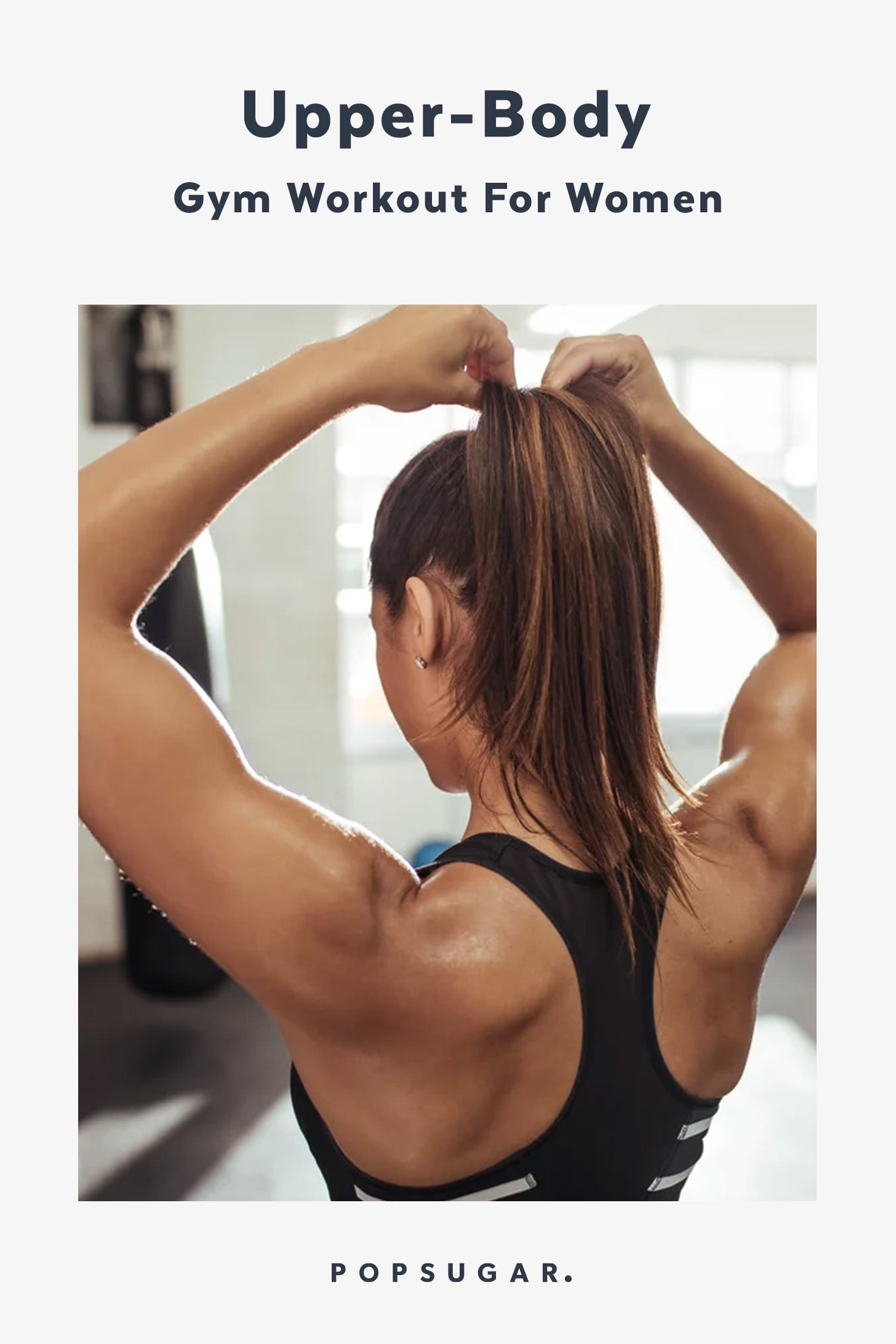 Upper Body Workout For Women At The Gym Popsugar Fitness Australia