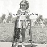 Not a Poster Child: Living Well With a Disability by Francine Falk-Allen