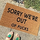 """Sorry We're Out of F*cks"" Doormat"