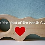 Wee Wood of the Month Club