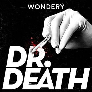 What Is the Dr. Death Podcast About?