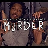 """Murder"" by  YoungBoy Never Broke Again feat. 21 Savage"
