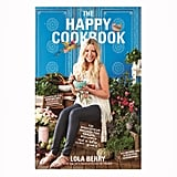 The Happy Cookbook by Lola Berry, $34.99