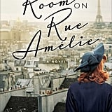 The Room on Rue Amelie by Kristin Harmel, Out March 27