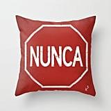 Nunca Para Throw Pillow Cover With Pillow Insert ($27)