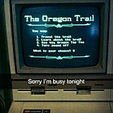 Oregon Trail and Chill