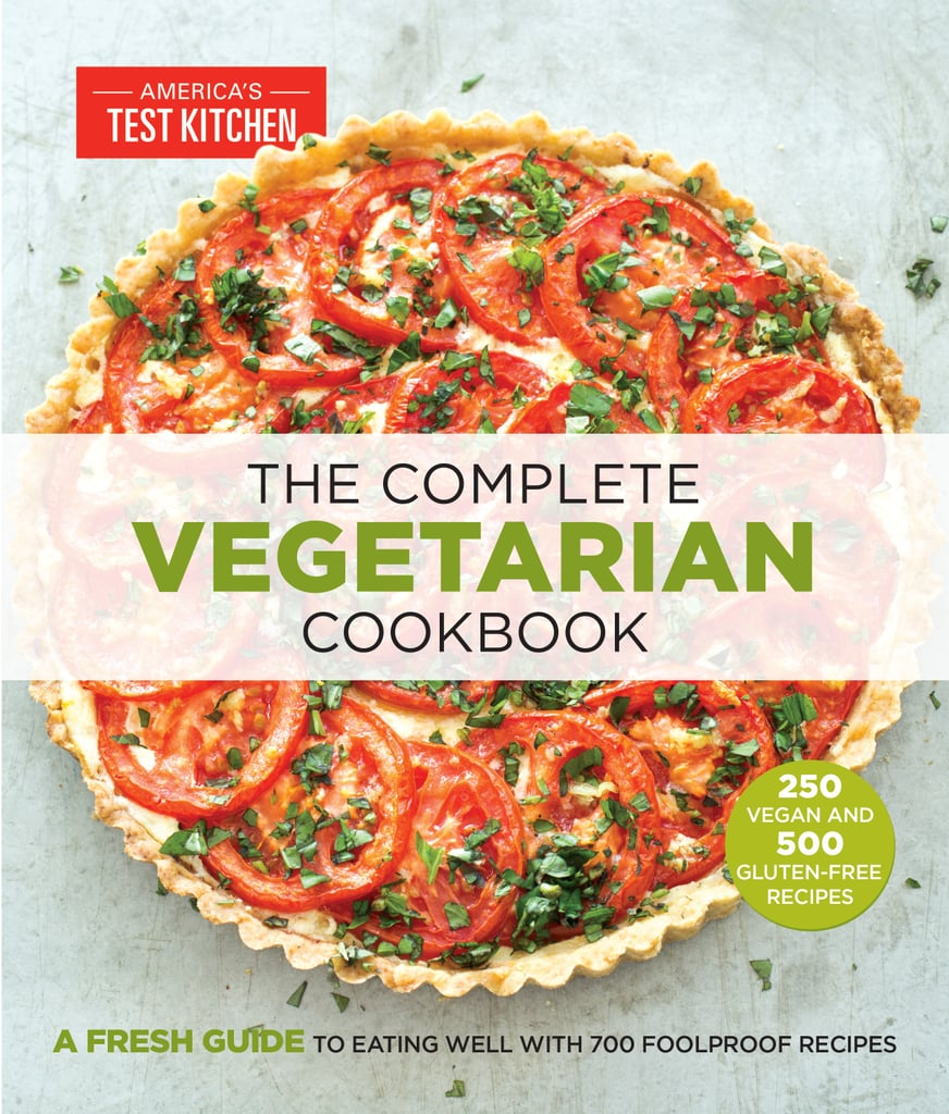 The Complete Vegetarian Cookbook by America's Test Kitchen