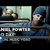 """Bad Day"" by Daniel Powter"