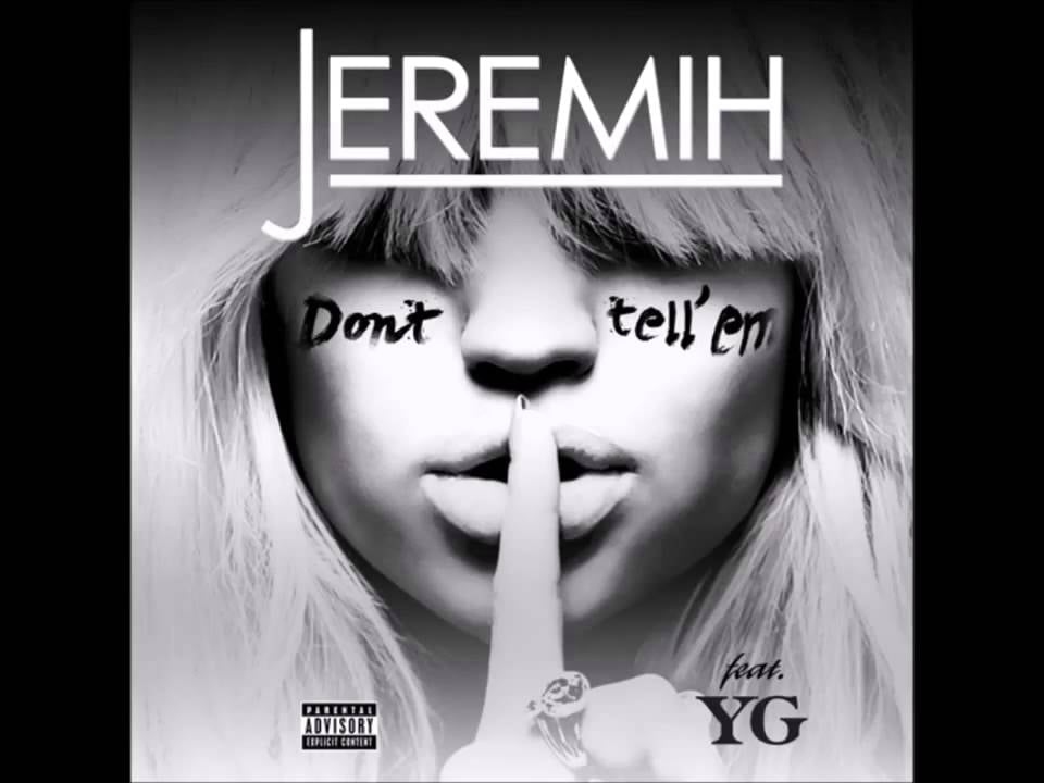 """Don't Tell 'Em"" by Jeremih featuring YG"