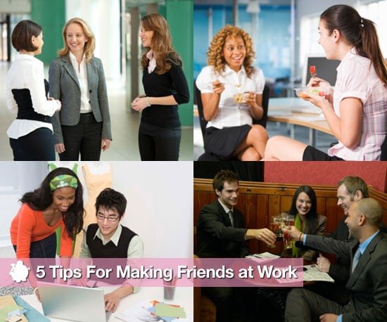 5 Tips For Making Friends at Work