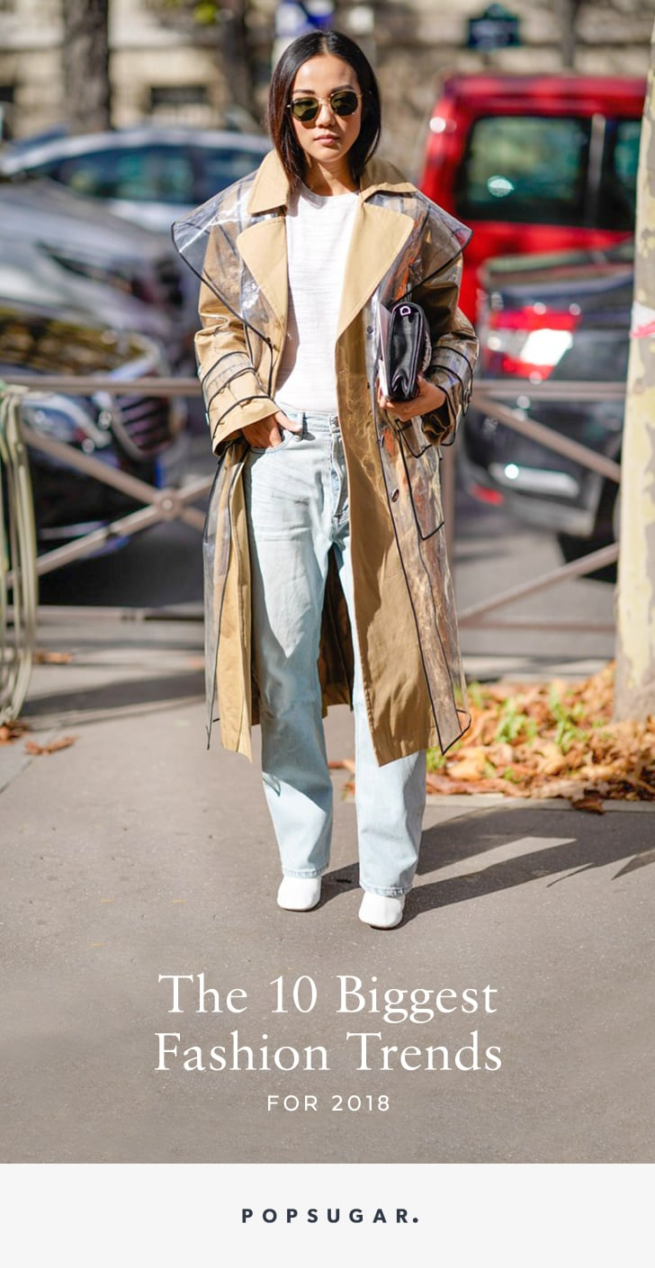 These Are the Biggest Fashion Trends For 2018 — Are You Ready?