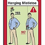 This handy mistletoe hanging directions card will set your man straight.