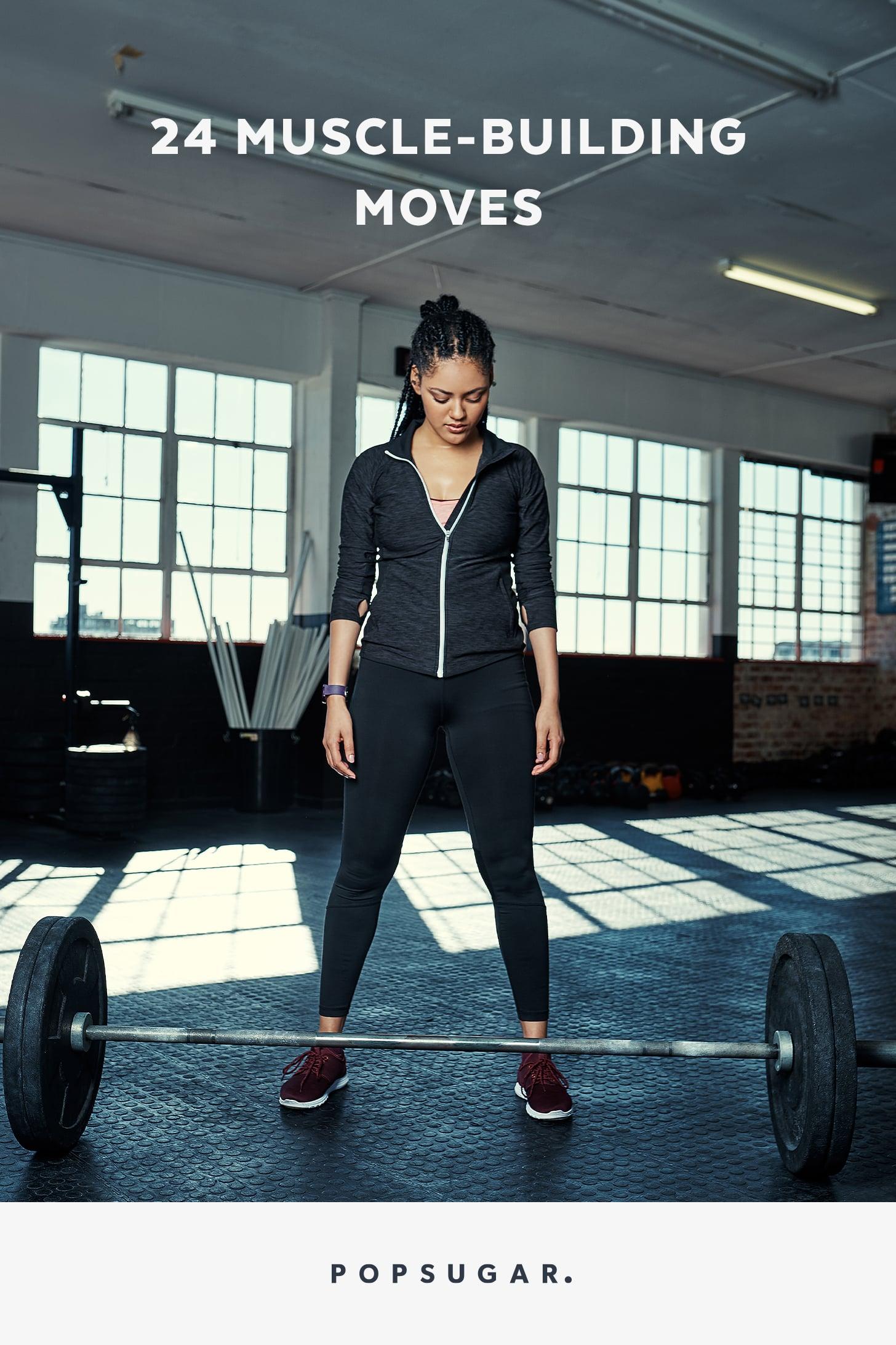Best Muscle Building Exercises Popsugar Fitness