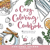A Cozy Coloring Cookbook by Adrianna Adarme