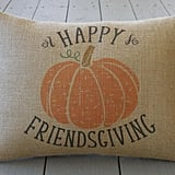Happy Friendsgiving Burlap Pillow