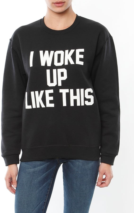 Private Party I Woke Up Like This Sweatshirt 80 Quotes And