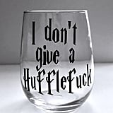 I Don't Give a Hufflef*ck Wine Glass