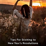 Tips For Sticking to New Year's Resolutions