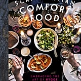 Scandinavian Comfort Food: Embracing the Art of Hygge by Trine Hahnemann