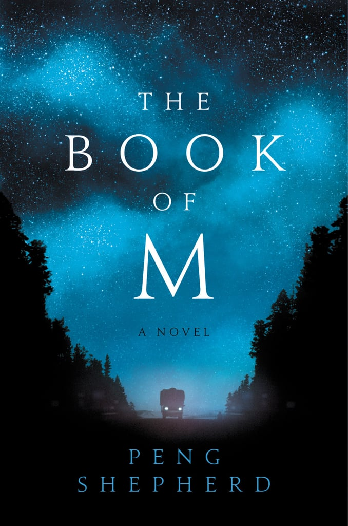 If You Love Sci-Fi and Fantasy: The Book of M by Peng Shepherd (Out June 5)