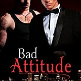 Bad Attitude by K. A. Mitchell