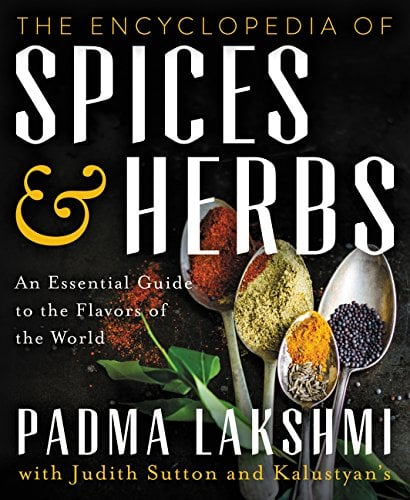 The Encyclopedia of Spices and Herbs by Padma Lakshmi