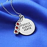 People Always Leave Necklace
