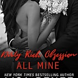 Dirty Rich Obsession: All Mine, Out. Dec. 26
