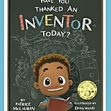 Have You Thanked an Inventor Today? by Patrice McLaurin