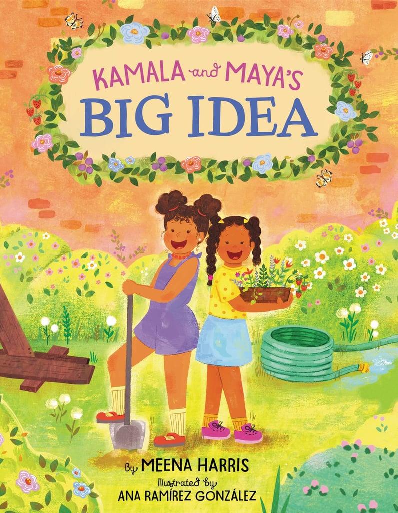 Kamala and Maya's Big Idea by Meena Harris