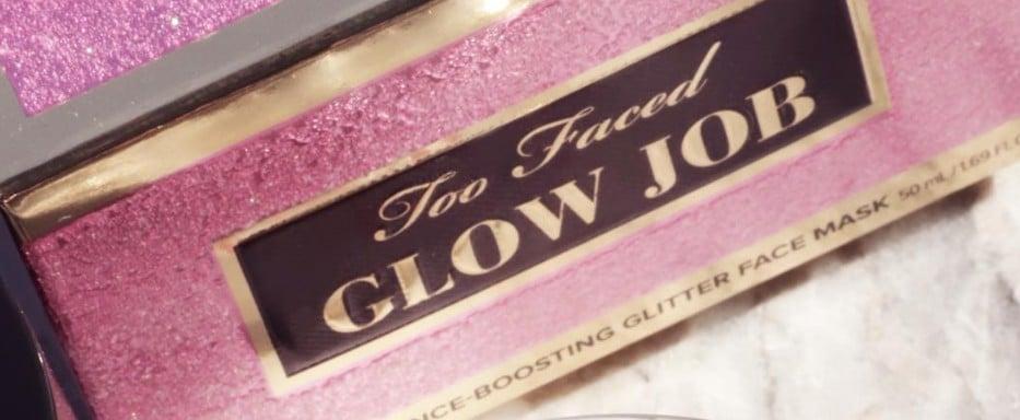 Too Faced Glow Job Glitter Mask Restock