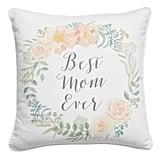 Levtex Best Mom Ever Accent Pillow
