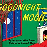 Ages 1+: Goodnight Moon
