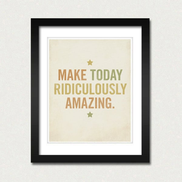 We'll take this art print ($18) as a message to seize every day.