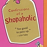 The Shopaholic Series The Shopaholic series by Sophie Kinsella was a guilty pleasure of mine in my early 20s, starting with Confessions of a Shopaholic. I read the whole series in a few short weeks. Whether leading lady, Rebecca Brandon (née Bloomwood), was rationalizing outrageous Harrods purchases or wrecking havoc in her personal life, the books were quick and really fun reads. Disclaimer: I may or may not be a fellow shopaholic. — Mandi Villa, contributing fashion editor