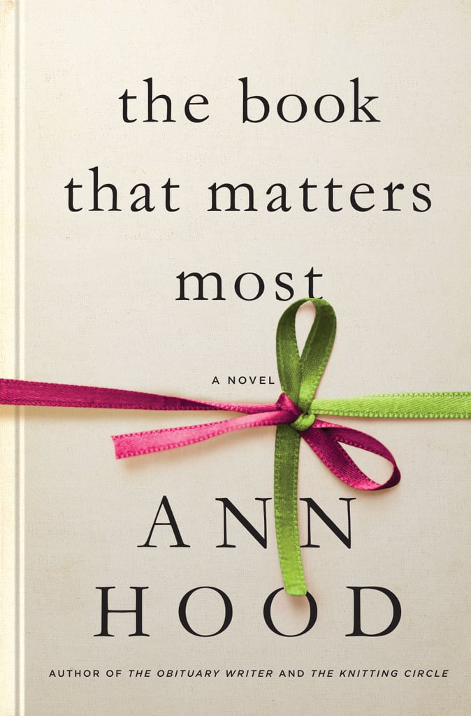 The Book That Matters Most by Ann Hood, Aug. 8