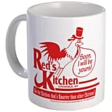 Red's Kitchen Mug ($10)