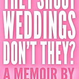 They Shoot Weddings, Don't They?