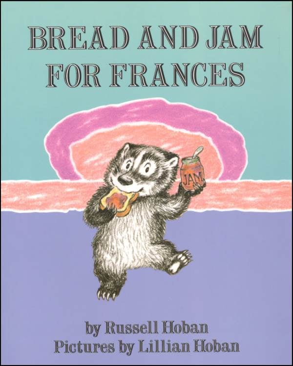 Age 4: Bread and Jam For Frances