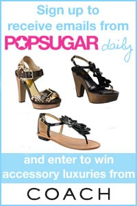 Sign Up For PopSugar Daily and Win a Pair of Coach Shoes!