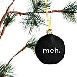 Meh Ornament