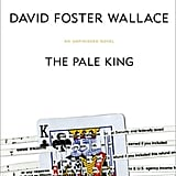 The Pale King, David Foster Wallace