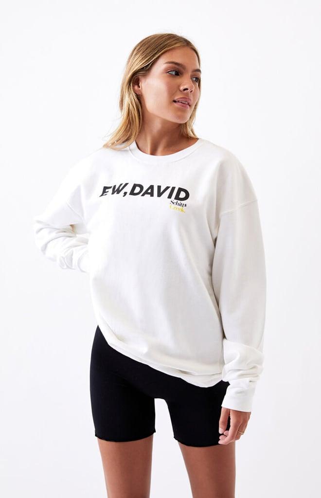Ew, David Schitt's Creek Crew Neck Sweatshirt