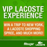 Win a VIP Lacoste Experience From Lacoste and FitSugar