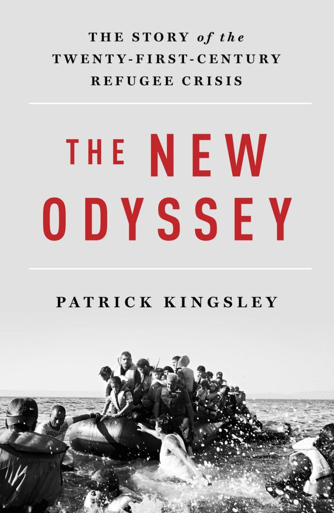 The New Odyssey: The Story of the Twenty-First Century Refugee Crisis by Patrick Kingsley