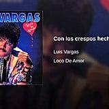 """""""Con Los Crespos Hechos"""" by Luis Vargas"""