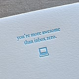 You're More Awesome Than Inbox Zero ($7)
