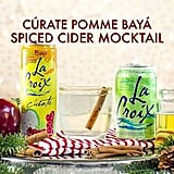 Lime and Curate Pomme-Baya LaCroix + Cinnamon + Apple Cider