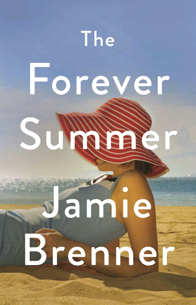 The Forever Summer by Jamie Brenner — Available April 25