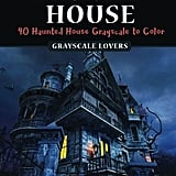 Haunted House: Horror Midnight Coloring Books Challenge ($7)